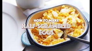 How to Make Half-Scrambled Eggs