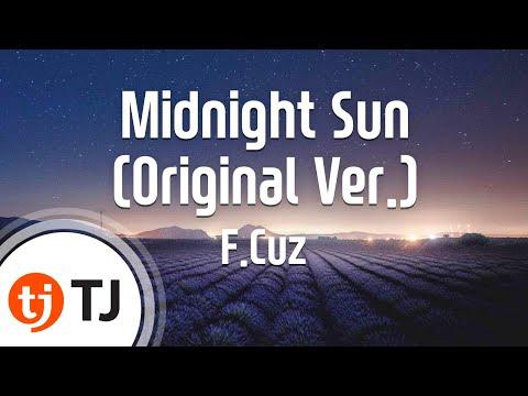 [TJ노래방] Midnight Sun(Original Ver.) - F.Cuz / TJ Karaoke
