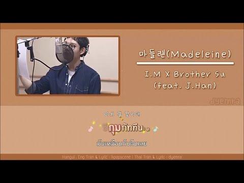 [Karaoke/Thai Sub]마들렌(Madeleine) - I.M x BrotherSu(feat. J.Han)