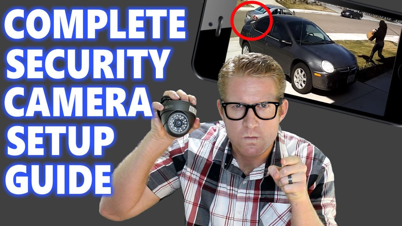 Home Security Camera System Surveillance Setup How To Best Diy Ip Car Alarm Wiring Diagram Definitions Installation Placement Hd Cctv 16 Youtube