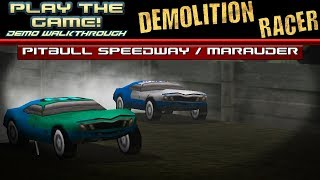 """Play the GAME!   Demolition Racer Demo [PC]   Pitbull Speedway with """"Marauder"""""""