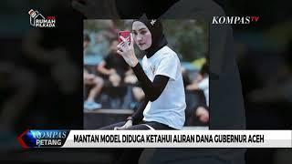 Download Video Mantan Model Steffy Diduga Ketahui Aliran Dana Gubernur Aceh MP3 3GP MP4