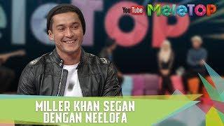 miller khan segan dengan neelofa meletop episod 239 30 5 2017