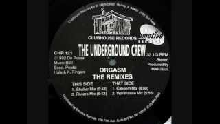 The Underground Crew - Orgasm - The Remixes (Shelter Mix)