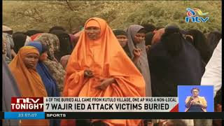 7 Wajir IED attack victims buried