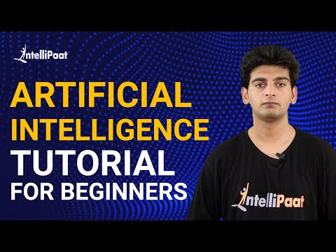 Artificial Intelligence Tutorial | AI Tutorial For Beginners | Intellipaat