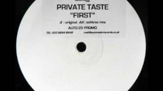 Private Taste - First (Ashtrax Rerub)