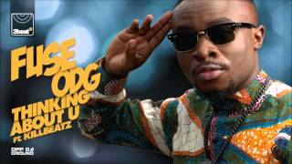 Fuse ODG ft. Killbeatz - Thinking About U (Kamaura Radio Edit)