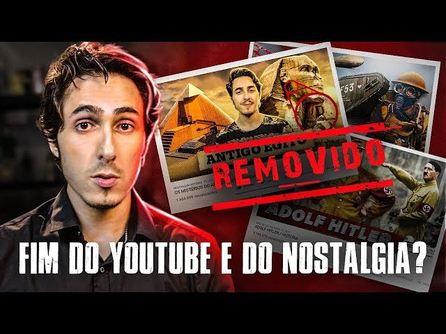 FIM DO YOUTUBE E DO CANAL NOSTALGIA