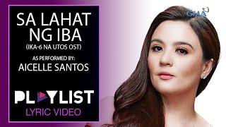 Download Playlist Lyric : Sa Lahat ng Iba by Aicelle Santos (Ika-6 Na Utos OST) MP3 song and Music Video