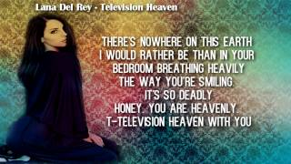 Television Heaven - Lyrics - Lana Del Rey - NEW SONG 2014