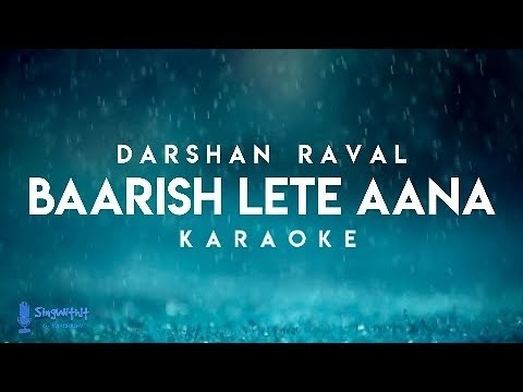 Baarish Lete Aana Darshan Raval | Karaoke + Lyrics | ( Semi Original Karaoke)