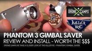 NEW - Phantom 3, Killer RC Gimbal Saver - Is it worth it?