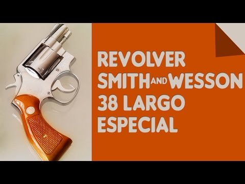 Revolver Smith and Wesson 38 largo Especial