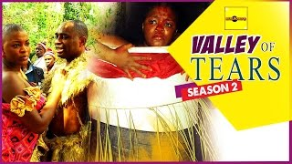 Valley Of Tears 2 - Nigerian Nollywood Movies