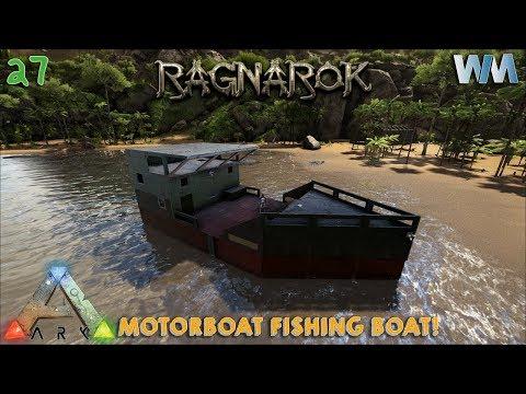 ARK Ragnarok EP27 - Ark Motorboat Fish Boat!