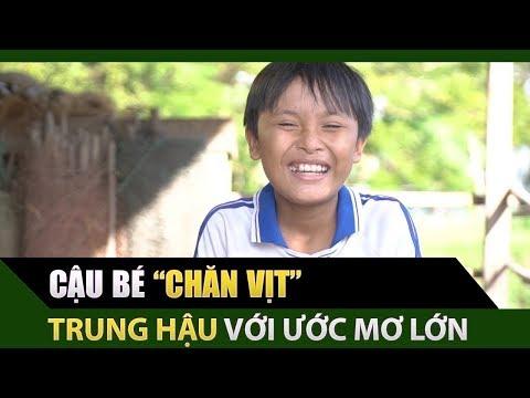 TRUNG HẬU - Cậu bé chăn vịt thi Thử Tài Siêu Nhí vì muốn giúp bố mẹ thoát nghèo