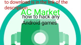 AC Market   How to HACK Android Games 2018-2019