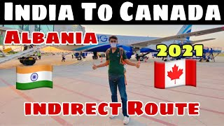 India To Canada By Albania indirect Route | Explore world
