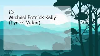 Michael Patrick Kelly - iD (Lyrics Video)