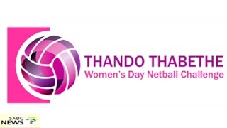 DISCUSSION: Thando Thabethe Women's day Netball Challenge