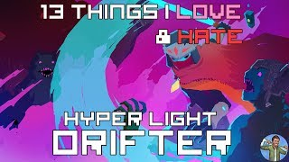 13 Things I Love & Hate: Hyper Light Drifter