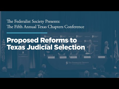Proposed Reforms To Texas Judicial Selection [2019 Texas Chapters Conference]