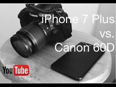 iPhone 7 Plus vs Canon 60D