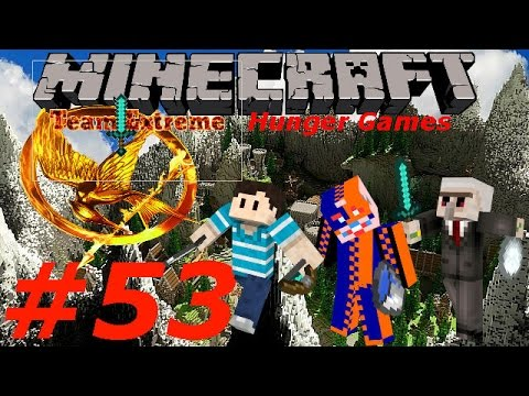 Minecraft Team Extreme Hunger Games #53-Those are some Serious Hacks Bro