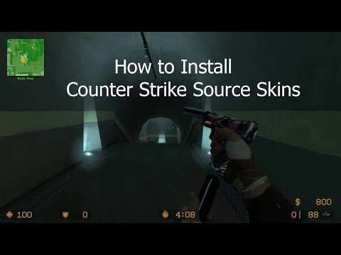How To Install Counter Strike Source Skins In 2019