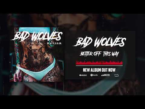 Bad Wolves - Better Off This Way (Official Audio)