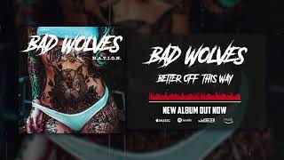 Bad Wolves Better Off This Way Audio.mp3