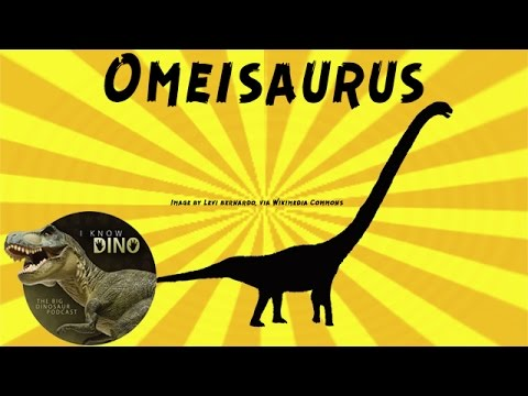 Omeisaurus: Dinosaur of the Day