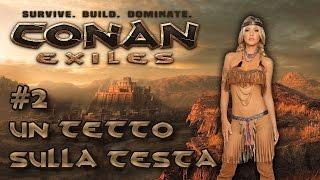 Conan Exiles Gameplay Ita - #2 Un tetto sulla testa