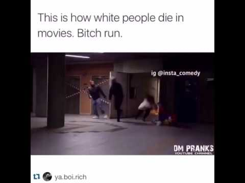 This Is How White People Die In Movies BITCH RUN