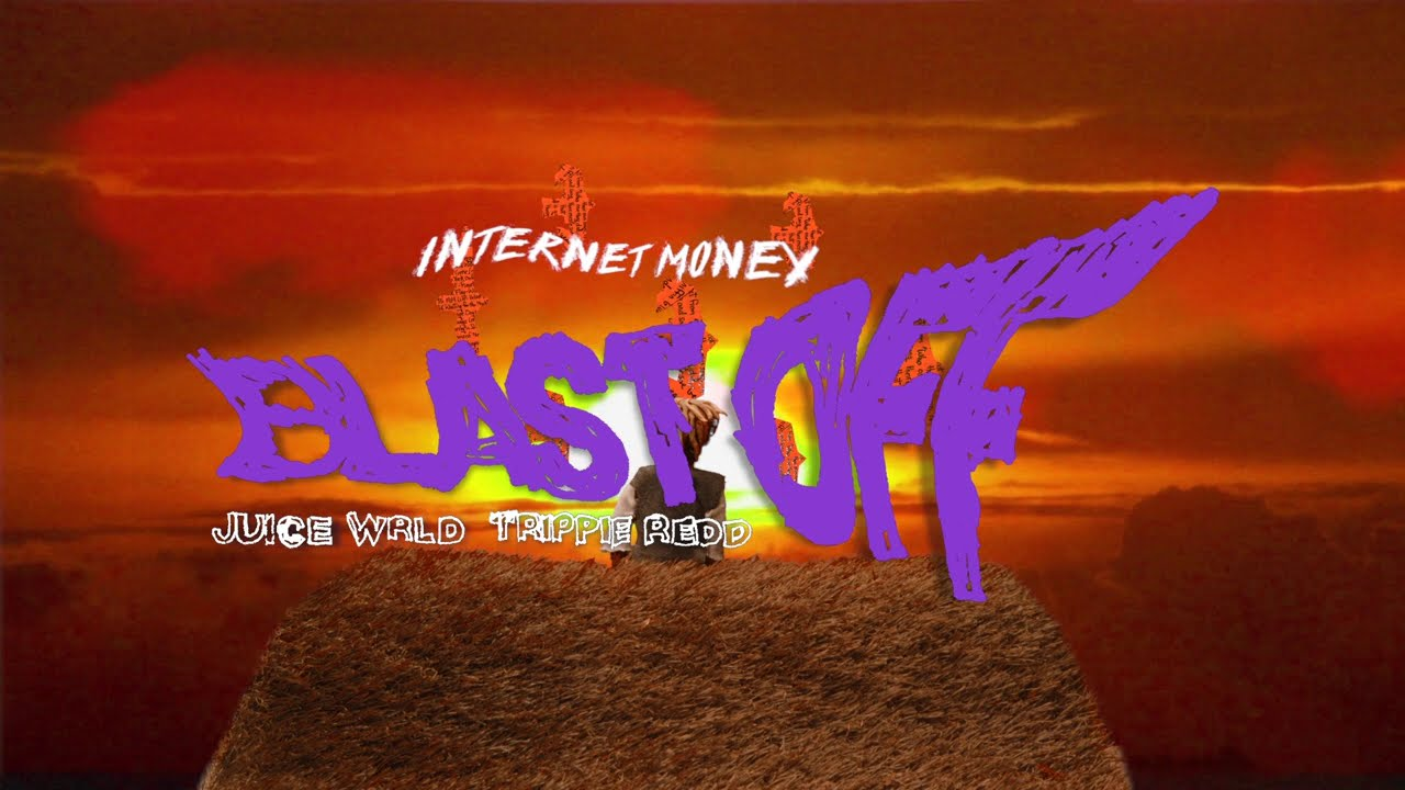 Internet Money - Blast Off Ft. Juice WRLD & Trippie Redd (Official Lyric Video)