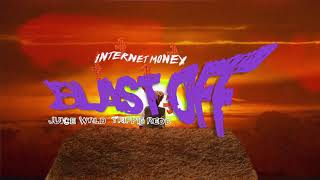 Internet Money - Blast Off Ft. Juice WRLD & Trippie Redd (Official Lyric Video)