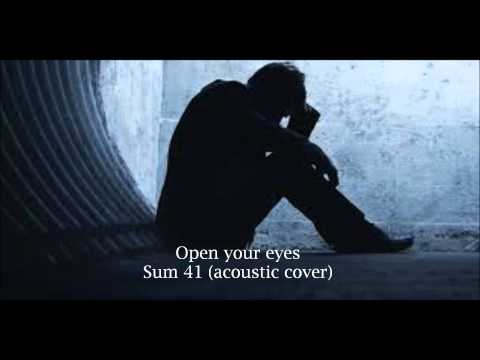 Sum 41 Open your Eyes (Acoustic cover) lyrics