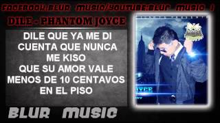 Dile - Phantom Joyce - Letra - Descarga - (BLUR MUSIC)