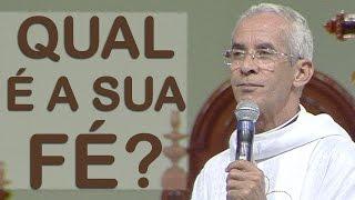 Qual é a sua Fé? - Padre Vagner Baia (11/11/16)
