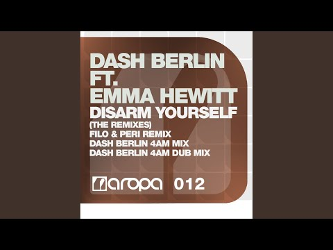 Disarm Yourself (Dash Berlin 4AM Dub Mix)