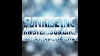 Sunrise Inc- Mysterious Girl (Raz Ben Shabat Remix) ♫