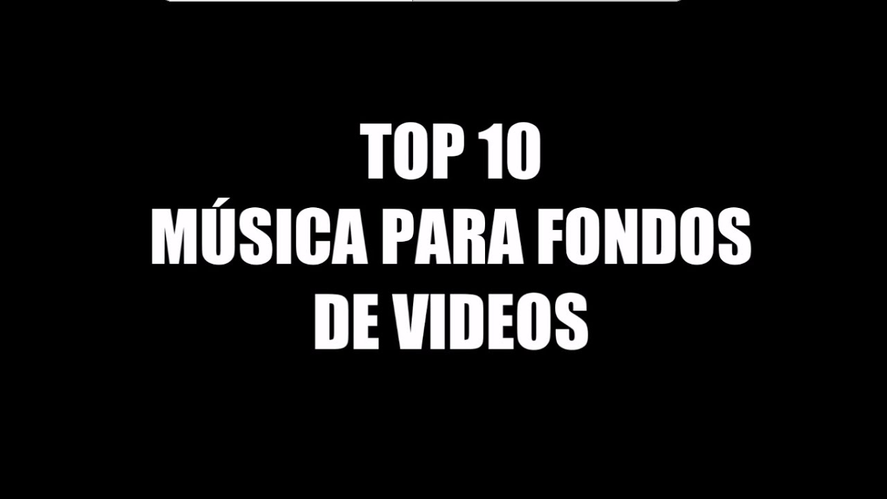 Top 10 Música Para Fondos De Videos Kevin Macleod Youtube