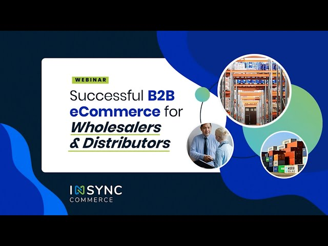 Webinar: Successful B2B eCommerce for Wholesalers and Distributors | APPSeCONNECT