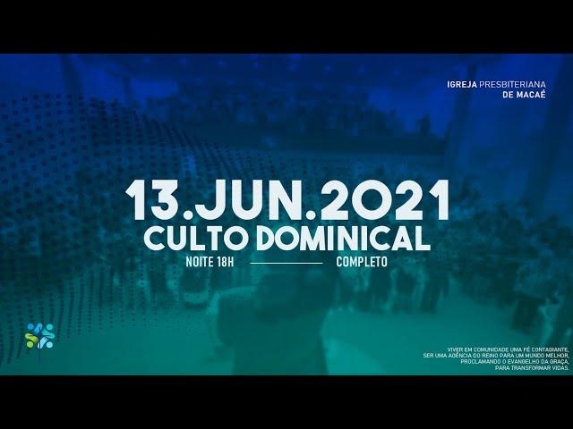 CULTO DOMINICAL - 13/06/2021