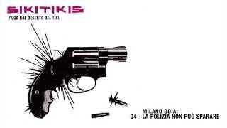 Sikitikis - Milano Odia: La Polizia non Può Sparare | Fuga dal Deserto del Tiki (album 2005)