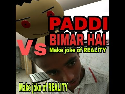 DEETH paddi OR PADMESH  MAKE JOKE OF Reality
