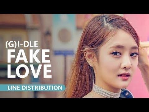 (G)I - DLE (여자)아이들 - FAKE LOVE Cover | Line Distribution
