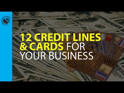 12 Credit Lines and Cards You Can Get for Your Business and How to Get Approved Even as a Startup