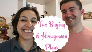 Buying a Tux & Honeymoon Plans With My Fiance! - Wedding Wednesday